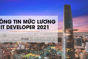 THÔNG TIN MỨC LƯƠNG IT DEVELOPER 2021
