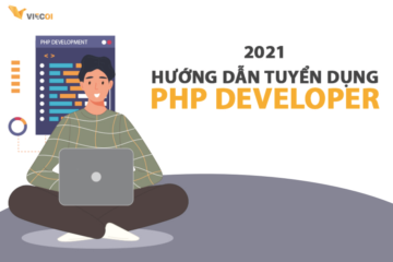Hướng dẫn tuyển dụng PHP Developer 2021
